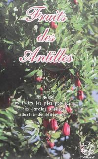 Fruits des Antilles : le guide des fruits les plus populaires des jardins antillais