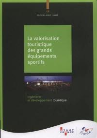 Equipements sportifs et tourisme : nouveaux usages, nouvelles valorisations économiques