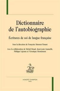 Dictionnaire de l'autobiographie : écritures de soi de langue française