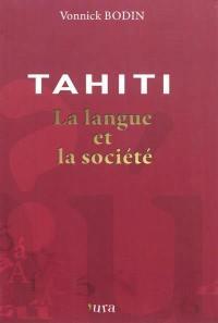 Tahiti : la langue et la société