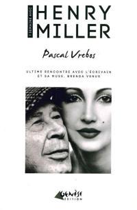 Une semaine avec Henry Miller : ultime rencontre avec l'écrivain et sa muse, Brenda Venus