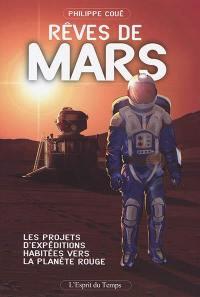 Rêves de Mars : les projets d'expéditions habitées vers la planète rouge
