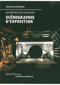 Scénographie d'exposition : six perspectives critiques