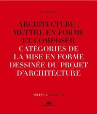 Architecture. Volume 5, Catégories de la mise en forme dessinée du projet d'architecture