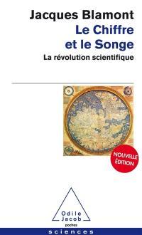 Le chiffre et le songe : la révolution scientifique