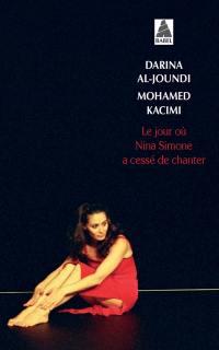 Le jour où Nina Simone a cessé de chanter : récit