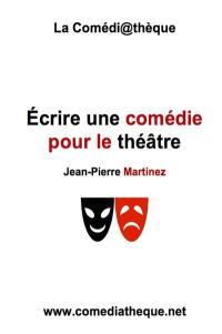 Ecrire une comédie pour le théâtre