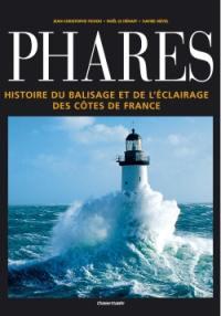 Phares : histoire du balisage et de l'éclairage des côtes de France