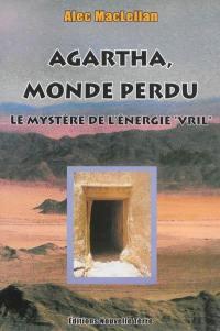 Agartha, monde perdu : le mystère de l'énergie Vril