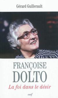 Françoise Dolto : la foi dans le désir