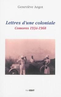 Lettres d'une coloniale : Comores 1934-1968