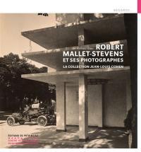 Robert Mallet-Stevens et ses photographes