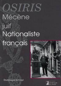 Osiris, mécène juif et nationaliste français