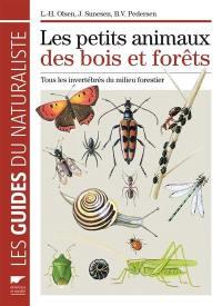 Les petits animaux des bois et forêts : tous les invertébrés du milieu forestier