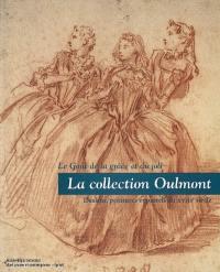 La collection Oulmont : le goût de la grâce et du joli : dessins, peintures et pastels du XVIIIe siècle