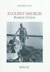 Evgueny Smurgis : rameur d'océan