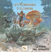 Les korrigans d'Elidwenn. Volume 1, La porte des légendes