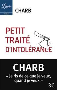 Petit traité d'intolérance. Volume 1, Petit traité d'intolérance