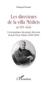 Les directeurs de la villa Médicis au XIXe siècle, Correspondance du premier directorat de Jean-Victor Schnetz (1840-1846)