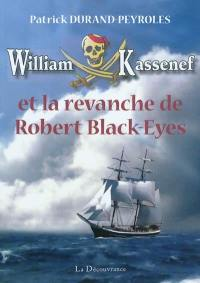 William Kassenef. Volume 2, William Kassenef et la revanche de Robert Black-Eyes