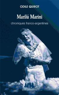 Marilu Marini : chroniques franco-argentines