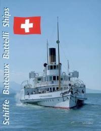 Die schweizer Schiffe = Les bateaux suisses = I battelli svizzeri = The Swiss ships