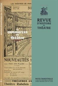Revue d'histoire du théâtre. n° 276, Les commerces du théâtre