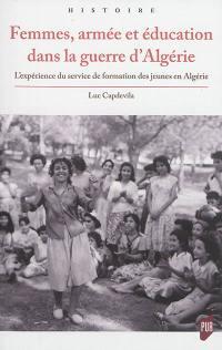 Femmes, armée et éducation dans la guerre d'Algérie : l'expérience du service de formation des jeunes en Algérie
