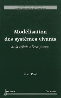 Modélisation des systèmes vivants : de la cellule à l'écosystème
