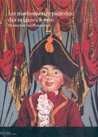 Les marionnettes picardes des origines à 1960 : drames et bouffonneries : catalogue d'exposition, Musée de Picardie, Amiens, 7 déc. 1996-2 mars 1997