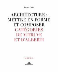 Architecture. Volume 6, Catégories de Vitruve et d'Alberti