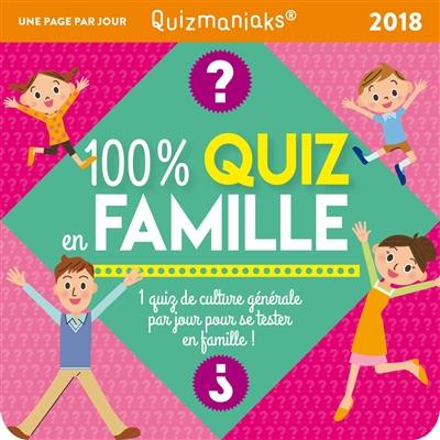 100 % quiz en famille 2018 : 1 quiz de culture générale par jour pour se tester en famille !