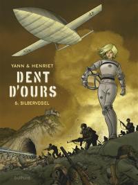 Dent d'ours. Volume 6, Silbervogel