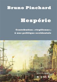 Hespérie : contribution virgilienne à une politique occidentale : un champ politique au-delà de Heidegger et des guerres de religion