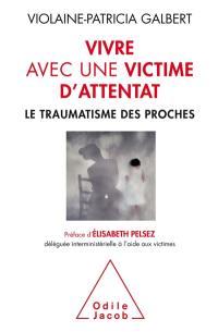 Vivre avec une victime d'attentat
