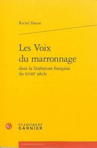 Les voix du marronnage dans la littérature française du XVIIIe siècle