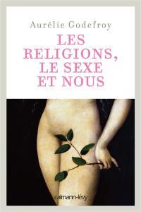 Les religions, le sexe et nous