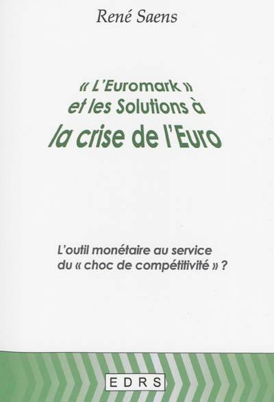 L'euromark et les solutions à la crise de l'euro