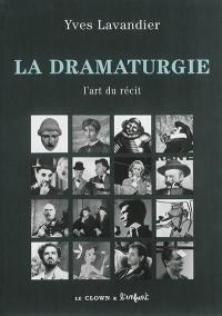 La dramaturgie : les mécanismes du récit : cinéma, théâtre, opéra, radio, télévision, bande dessinée