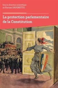 La protection parlementaire de la Constitution