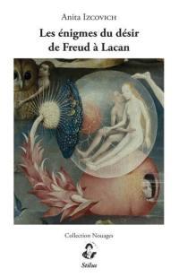 Les énigmes du désir de Freud à Lacan