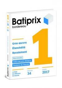 Batiprix 2017 : bordereau. Volume 1, Gros oeuvre, étanchéité, ravalement