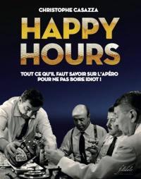 Happy hours : tout ce qu'il faut savoir sur l'apéro pour ne pas boire idiot !