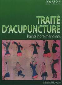 Traité d'acupuncture : points hors-méridiens