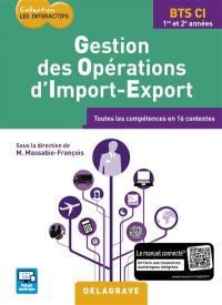 Gestion des opérations d'import-export, BTS CI 1re et 2e années : toutes les compétences en 16 contextes