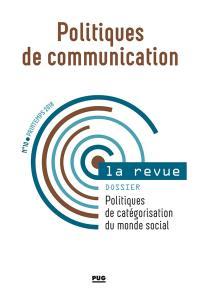 Politiques de communication, la revue. n° 10, Politiques de catégorisation du monde social