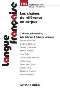 Langue française. n° 195, Les chaînes de référence en corpus