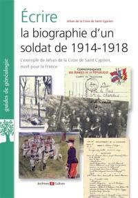 Ecrire la biographie d'un soldat de 1914-1918