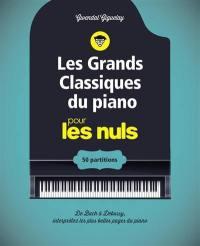 Les grands classiques du piano pour les nuls : 50 partitions