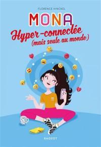 Mona, Hyper-connectée (mais seule au monde)